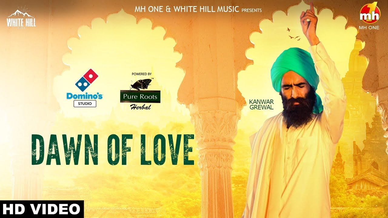 Dawn Of Love (Full Song) Kanwar Grewal | White Hill Music | New Punjabi  Songs 2018