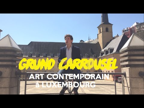 GRUND CARROUSEL# 1 - L'art contemporain à Luxembourg