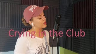Crying in the club - Camila Cabello Cover by Allison Ivy