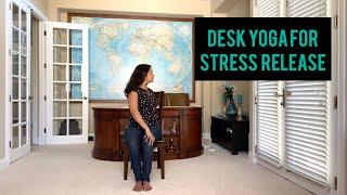 Desk Yoga For Stress Release
