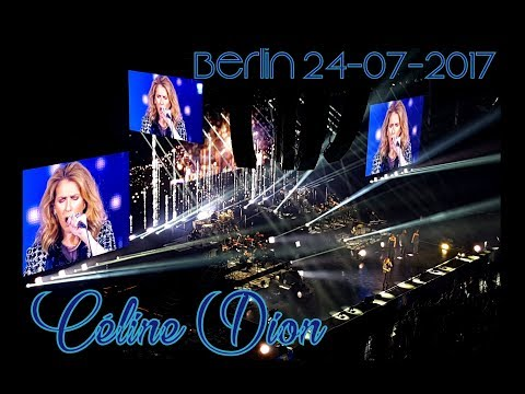 Celine Dion ♥ LIVE in BERLIN ♥  24-07-2017