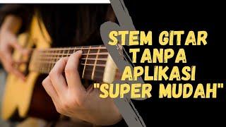 Cara Mudah Stem Gitar Tanpa Aplikasi