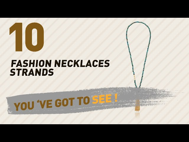 Fashion Necklaces Strands Collection // Most Popular 2017