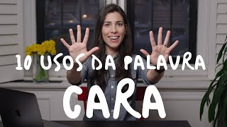 Baixar 10 different uses of the word CARA   Speaking Brazilian