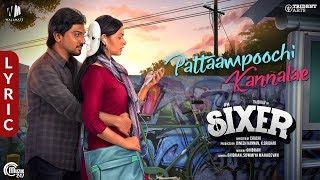 Sixer Tamil Movie | Pattaampoochi Kannalae Lyric | Ghibran, Sowmiya Mahadevan | Vaibhav