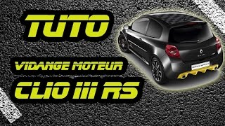 TUTO faire la vidange moteur Renault Clio 3 RS (how to change motor oil and filter on clio 3 rs) HD