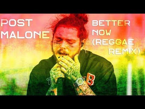 Post Malone - Better Now (Cali Reggae...