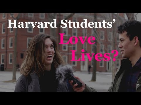 Do Harvard students have love lives?