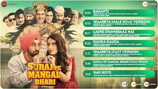 Suraj Pe Mangal Bhari - Full Album | Diljit Dosanjh | Manoj Bajpayee | Fatima Shaikh | Javed-Mohsin