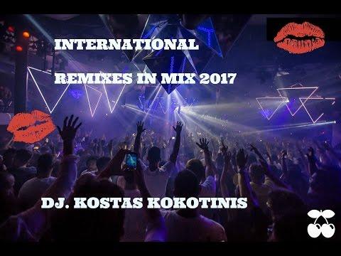 INTERNATIONAL REMIXES IN MIX 2017 DJ  KOSTAS KOKOTINIS