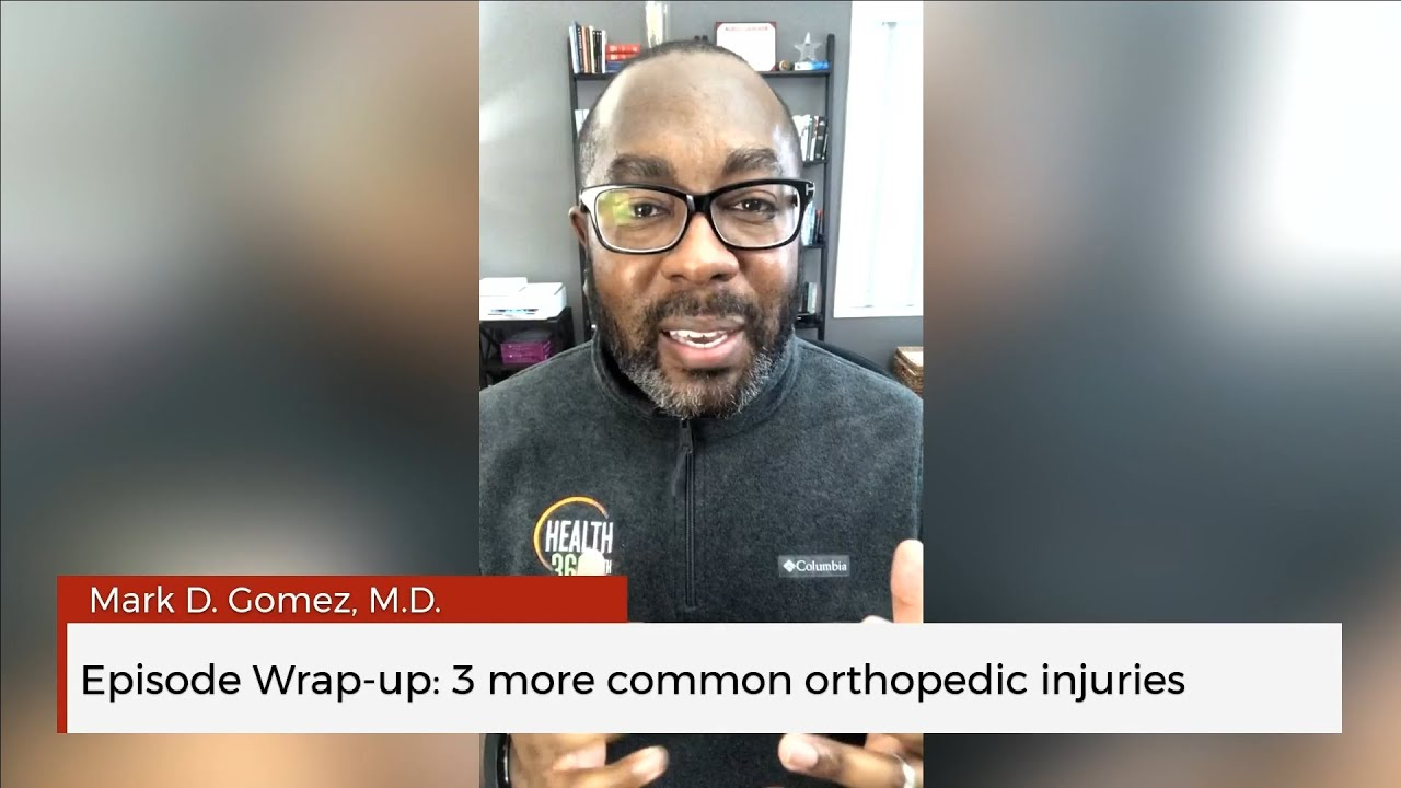 Health 360 with Dr. G episode wrap-up: 3 more common orthopedic injuries
