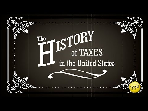 What's Taxing About Taxes? - History of U.S. Federal Income Tax