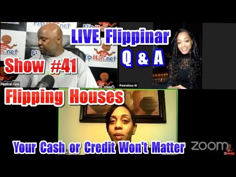 Flipping Houses | Live Show #42 Flippinar: House Flipping With No Cash or Credit 02-15-18