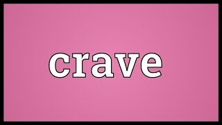 Crave Meaning