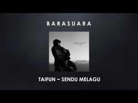 """Barasuara """"Taifun - Sendu Melagu"""" (Lirik)"""
