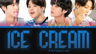 How Would BTS (Vocal Line) Sing ICE CREAM By BLACKPINK, Selena Gomez (FANMADE)