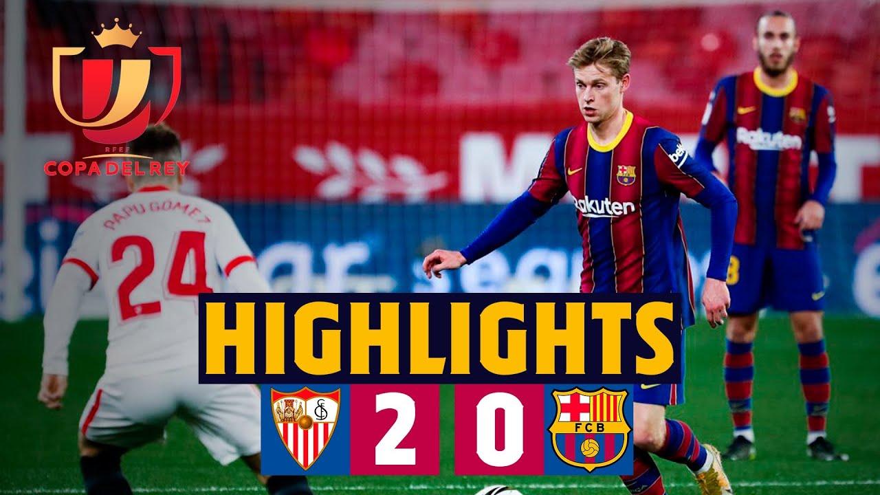 Highlights Sevilla 2 0 Barca Copa Del Rey Semi Final First Leg Youtube