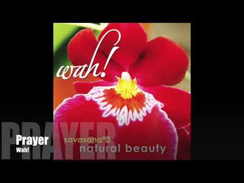 Wah! SAVASANA 3: NATURAL BEAUTY - Prayer