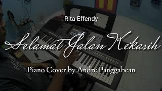 Selamat Jalan Kekasih - Rita Effendy | Piano Cover by Andre Panggabean
