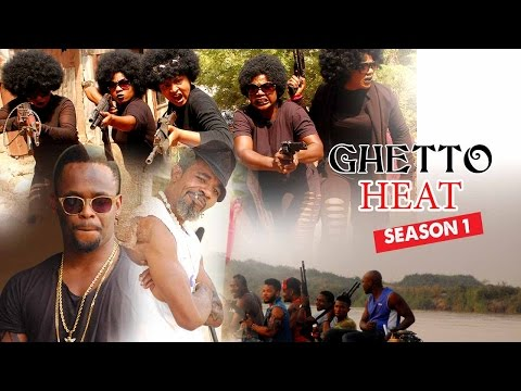 2016 Latest Nigerian Nollywood Movies - Ghetto Heat 1