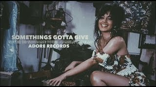 Camila Cabello Somethings Gotta Give Never Be The Same Tour Studio Version