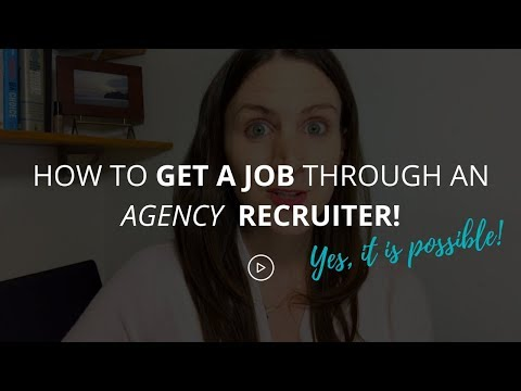 How To Get A Job Through An Agency Recruiter!