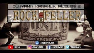 Dünyanın Karanlık Aileleri - 2 - Rockefeller İmparatorluğu