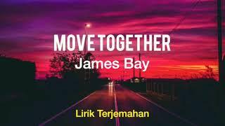 Move together - james bay ( lirik + terjemahan )