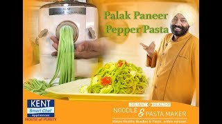 Palak Paneer Pepper Pasta With #Kent Noodle & Pasta Maker | ChefHarpalSinghSokhi