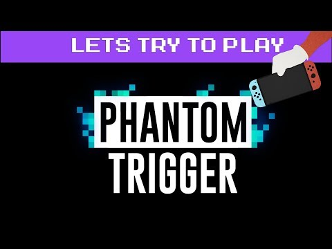 Phantom Trigger - Let's Try to Play |