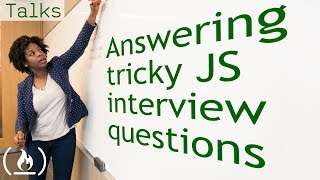 Answering tricky JavaScript interview questions
