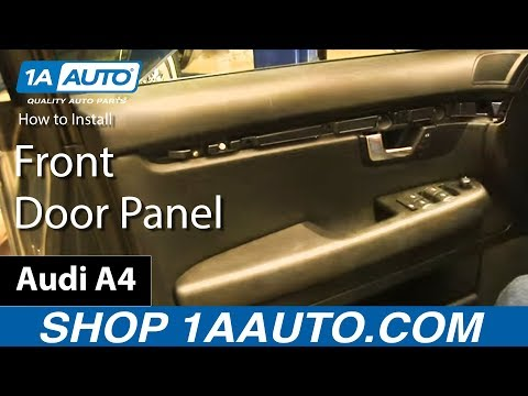 How To Remove Install Front Door Panel 2003-08 Audi A4