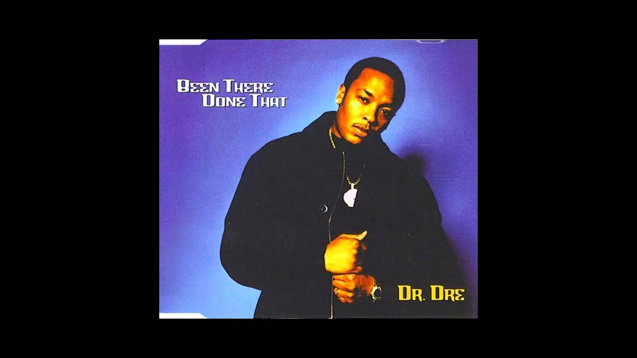 Dr. Dre [ Been There Done That - Single ] FULL ALBUM {1997} --((HQ ...
