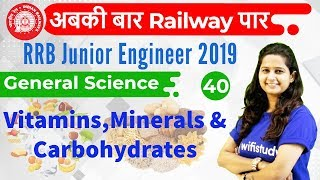 9:30 AM - RRB JE 2019 | GS by Shipra Ma'am | Vitamins, Minerals & Carbohydrates