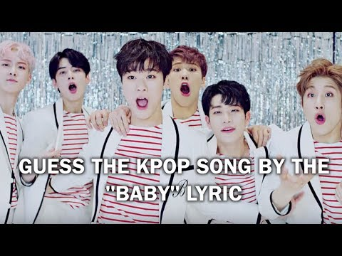 """GUESS THE KPOP SONG BY THE """"BABY"""" LYRIC"""