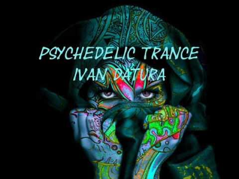 Psychedelic Trance Ivan Datura
