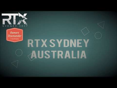 RTX Sydney (Australia) 2017 - The Gamers Downunder - Weekend Recap