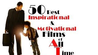 50 Best Inspirational and Motivational Films of All Time
