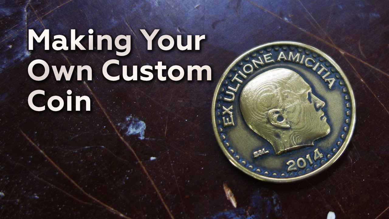 making your own custom coin youtube