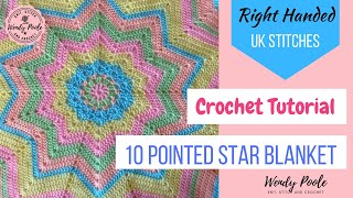 How to Crochet a 10 Pointed Star Blanket and Motif - Right Handed - Easy Level - Wendy Poole