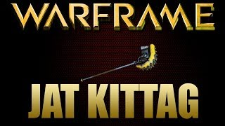 Warframe Jat Kittag Update 12
