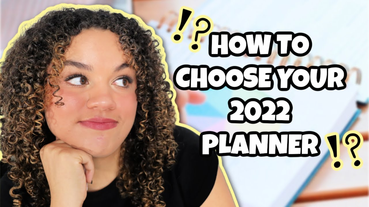 Download HOW TO CHOOSE YOUR 2022 PLANNER | TOP THREE THINGS TO CONSIDER