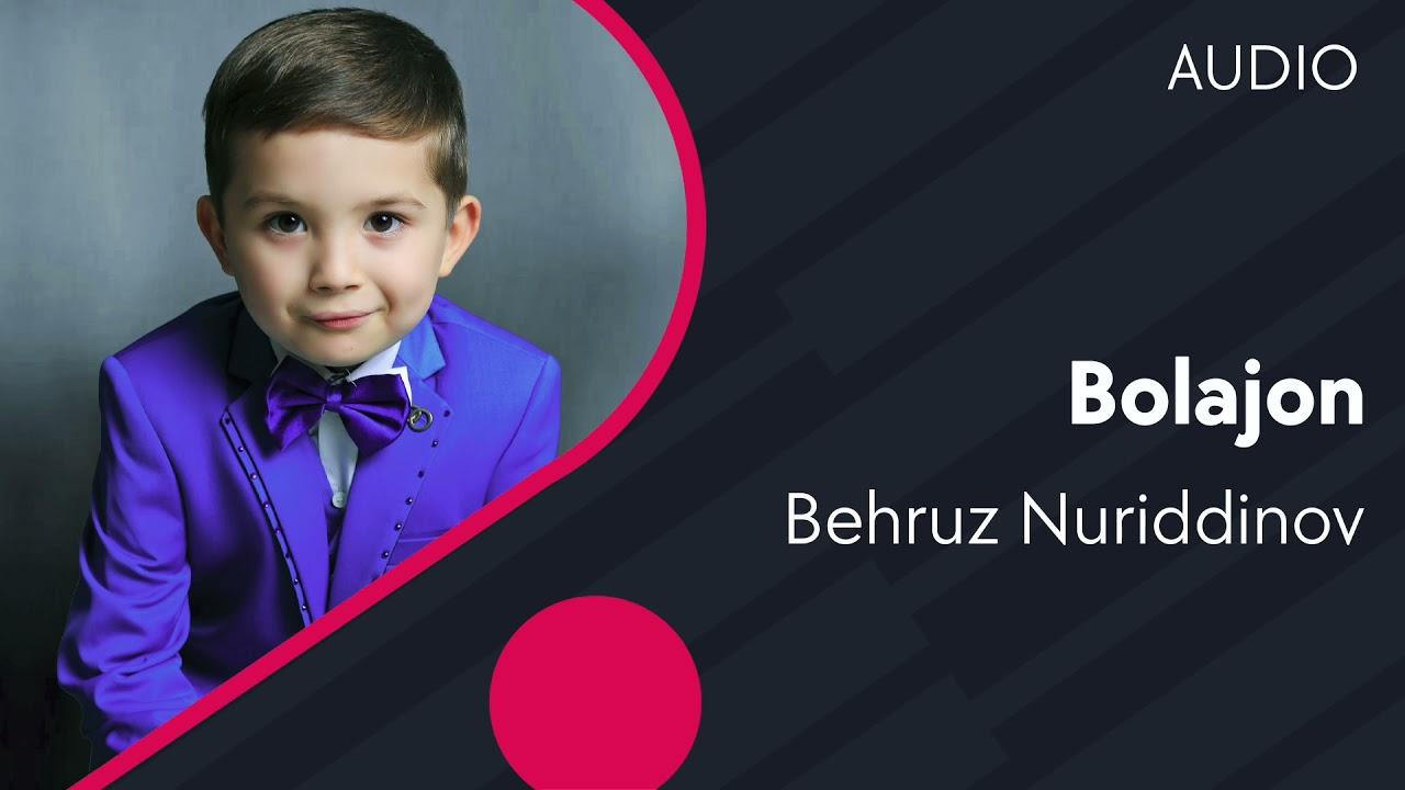 Behruz Nuriddinov - Bolajon | Бехруз Нуриддинов - Болажон (AUDIO) онлайн томоша килиш