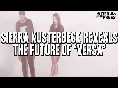 Sierra Kusterbeck Reveals The Future Of 'Versa'