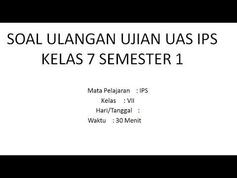 SOAL ULANGAN UJIAN UAS IPS KELAS 7 SMP SEMESTER 1