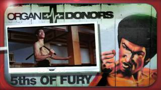 Organ Donors - 5ths OF FURY (Original Mix) HD