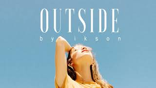 Ikson - Outside (Official)