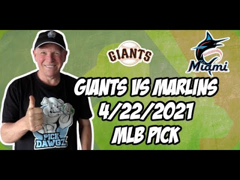 San Francisco Giants vs Miami Marlins 4/22/21 MLB Pick and Prediction MLB Tips Betting Pick