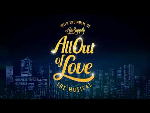 ALL OUT OF LOVE The Musical With the Music of AIR SUPPLY