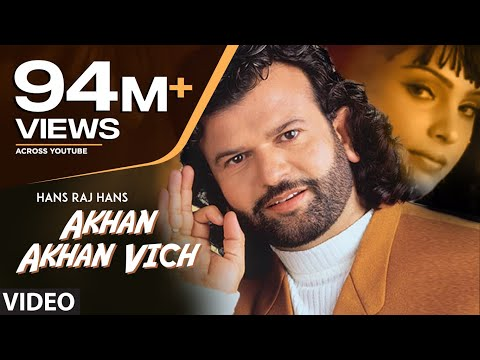 Akhan Akhan Vich Dil Legi Chorni | Hans Raj Hans | Full Punjabi Song